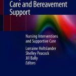 Hospice Palliative Home Care and Bereavement Support : Nursing Interventions and Supportive Care