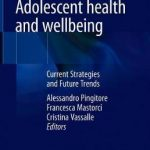 Adolescent Health and Wellbeing : Current Strategies and Future Trends