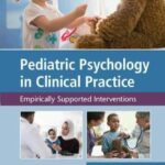 Pediatric Psychology in Clinical Practice : Empirically Supported Interventions