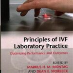 Principles of IVF Laboratory Practice : Optimizing Performance and Outcomes