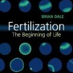 Fertilization : The Beginning of Life