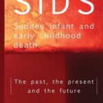 SIDS Sudden infant and early childhood death : The past, the present and the future