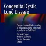 Congenital Cystic Lung Disease : Comprehensive Understanding of its Diagnosis and Treatment from Fetus to Childhood