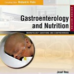 Gastroenterology and Nutrition: Neonatology Questions and Controversies, 2nd Edition Expert Consult – Online and Print