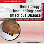 Hematology, Immunology and Infectious Disease: Neonatology Questions and Controversies, 2nd Edition Expert Consult – Online and Print