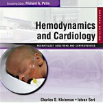 Hemodynamics and Cardiology: Neonatology Questions and Controversies, 2nd Edition Expert Consult – Online and Print