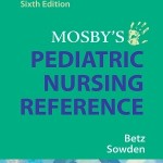 Mosby's Pediatric Nursing Reference, 6th Edition