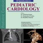 IAP Speciality Series on Pediatric Cardiology