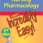 Nursing Pharmacology Made Incredibly Easy                     / Edition 3