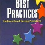 Best Practices: Evidence-Based Nursing Procedures                     / Edition 2