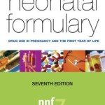 Neonatal Formulary: Drug Use in Pregnancy and the First Year of Life, 7th Edition