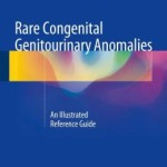 Rare Congenital Genitourinary Anomalies: An Illustrated Reference Guide