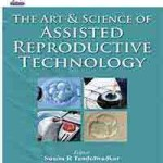 The Art & Science of Assisted Reproductive Technology