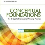 Conceptual Foundations  :  The Bridge to Professional Nursing Practice, 5th Edition