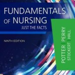 Clinical Companion for Fundamentals of Nursing  :  Just the Facts, 9th Edition