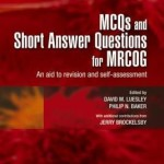 MCQs and Short Answer Questions for MRCOG : An Aid to Revision and Self-assessment