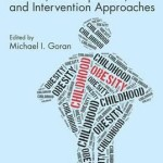 Childhood Obesity : Causes, Consequences, and Intervention Approaches