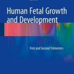 Human Fetal Growth and Development 2016 : First and Second Trimesters