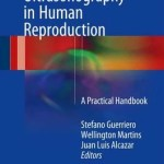 Managing Ultrasonography in Human Reproduction 2017 : A Practical Handbook