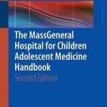 The Massgeneral Hospital for Children Adolescent Medicine Handbook 2017