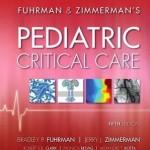 Fuhrman & Zimmerman's Pediatric Critical Care, 5th Edition