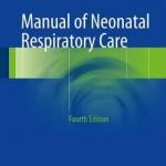 Manual of Neonatal Respiratory Care 2017