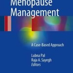 Essentials of Menopause Management 2017 : A Case-Based Approach