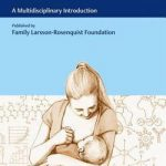 Breastfeeding and Breast Milk – From Biochemistry to Impact  :  A Multidisciplinary Introduction