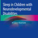 Sleep in Children with Neurodevelopmental Disabilities