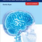Handbook of Neuroscience Nursing : Care of the Adult Neurosurgical Patient