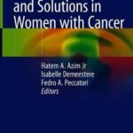 Fertility Challenges and Solutions in Women with Cancer
