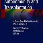 Pediatric Autoimmunity and Transplantation : A Case-Based Collection with MCQs, Volume 3
