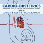 Cardio-Obstetrics : A Practical Guide to Care for Pregnant Cardiac Patients