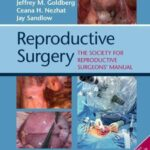 Reproductive Surgery : The Society of Reproductive Surgeons' Manual