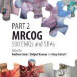 Part 2 MRCOG: 500 EMQs and SBAs