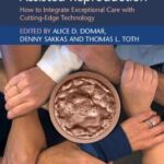 Patient-Centered Assisted Reproduction : How to Integrate Exceptional Care with Cutting-Edge Technology